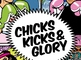 Chicks, Kicks & Glory: Ilham